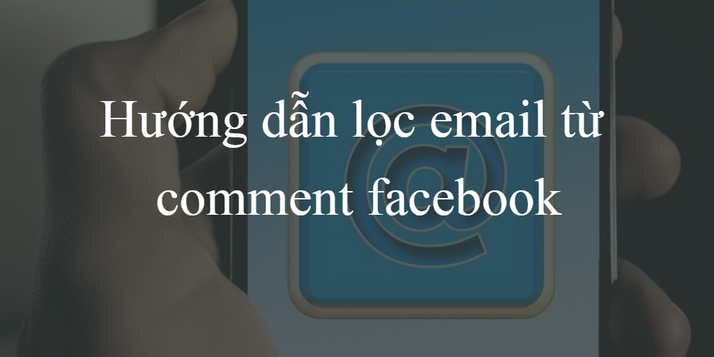 Lọc email từ comment facebook